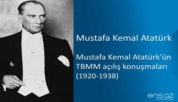 Mustafa Kemal Atatürk - Mustafa Kemal Atatürk'ün TBMM açılış konuşmaları