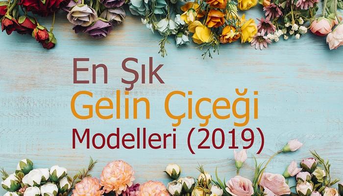 En Şık Gelin Çiçeği Modelleri (2019)
