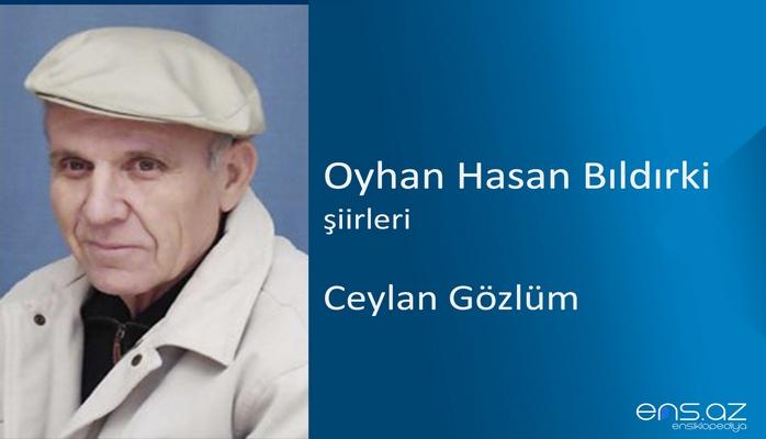 Oyhan Hasan Bıldırki - Ceylan Gözlüm