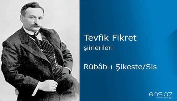 Tevfik Fikret - Rübabı Şikeste/Sis