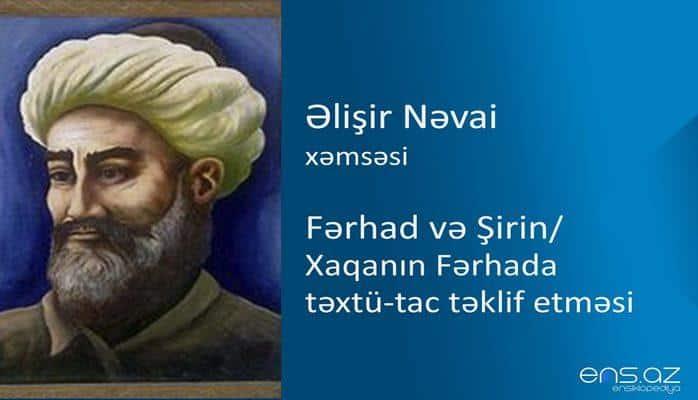 Əlişir Nəvai - Fərhad və Şirin/Xaqanın Fərhada təxtü-tac təklif etməsi