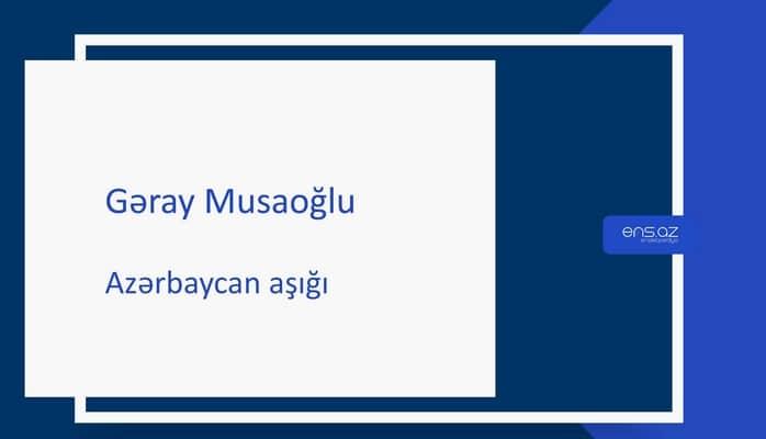 Gəray Musaoğlu