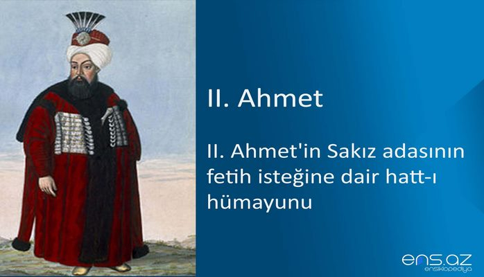 II. Ahmet'in Sakız adasının fetih isteğine dair hatt-ı hümayunu