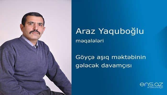 Araz Yaquboğlu - Göyçə aşıq məktəbinin gələcək davamçısı