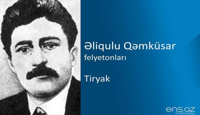 Əliqulu Qəmküsar - Tiryak