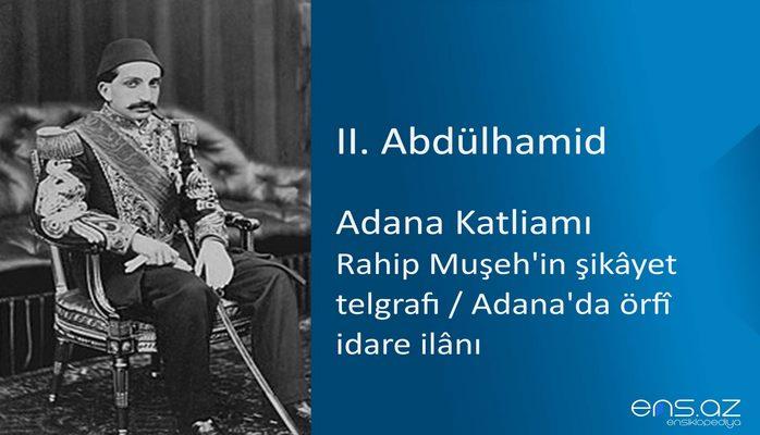 II. Abdülhamid - Adana Katliamı/Rahip Muşeh'in şikayet telgrafı (Adana'da örfi idare ilanı)