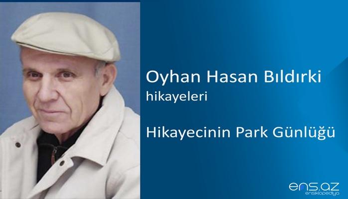 Oyhan Hasan Bıldırki - Hikayecinin Park Günlüğü