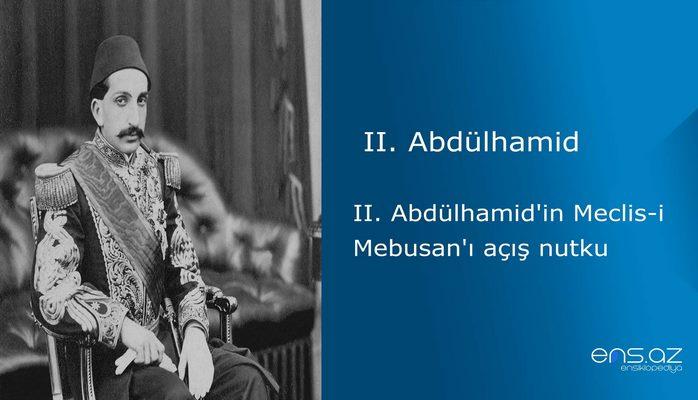 II. Abdülhamid'in Meclis-i Mebusan'ı açış nutku