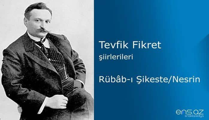 Tevfik Fikret - Rübâb-ı Şikeste/Nesrin
