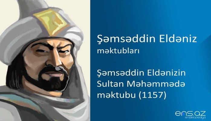 Şəmsəddin Eldəniz - Şəmsəddin Eldənizin Sultan Məhəmmədə məktubu (1157)