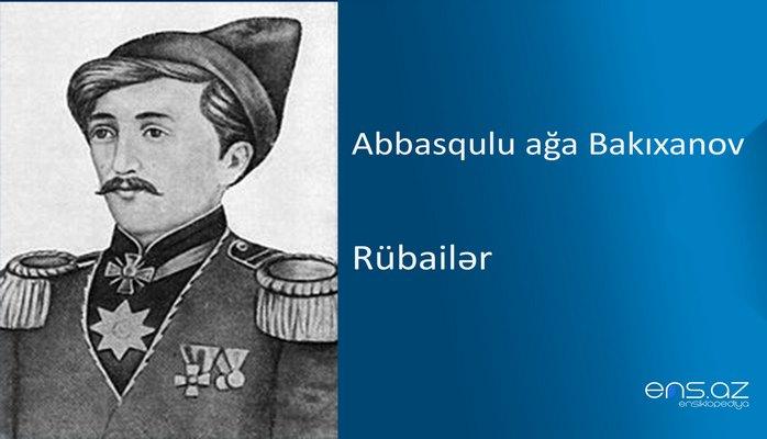 Abbasqulu ağa Bakıxanov - Rübailər