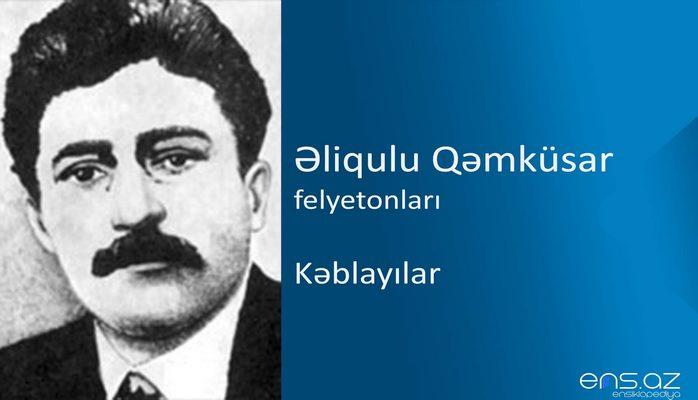 Əliqulu Qəmküsar - Kəblayılar