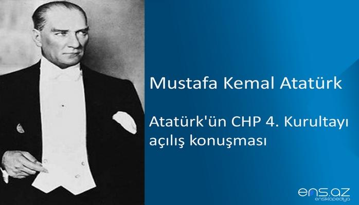 Mustafa Kemal Atatürk - Atatürk'ün CHP 4. Kurultayı açılış konuşması (9 Mayıs 1935)