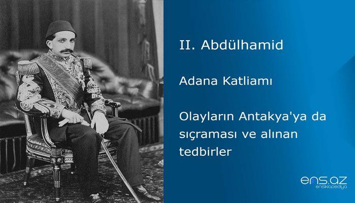 II. Abdülhamid - Adana Katliamı/Olayların Antakya'ya da sıçraması ve alınan tedbirler