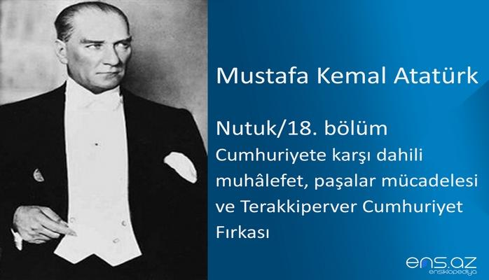 Mustafa Kemal Atatürk - Nutuk/18. bölüm (Cumhuriyete karşı dahili muhalefet, paşalar mücadelesi ve Terakkiperver Cumhuriyet Fırkası)