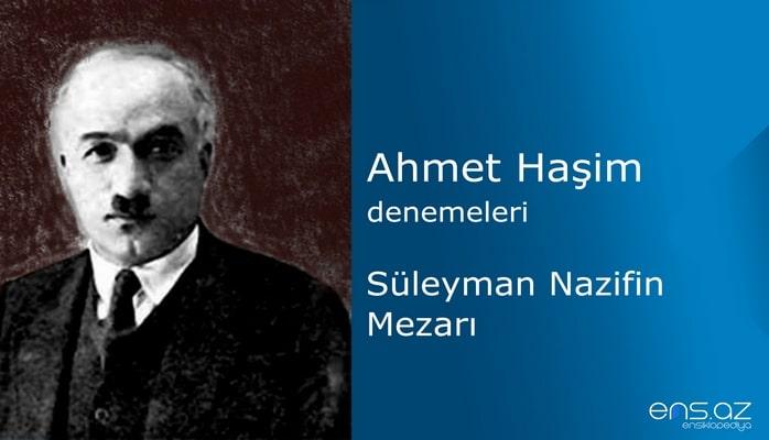Ahmet Haşim - Süleyman Nazifin Mezarı