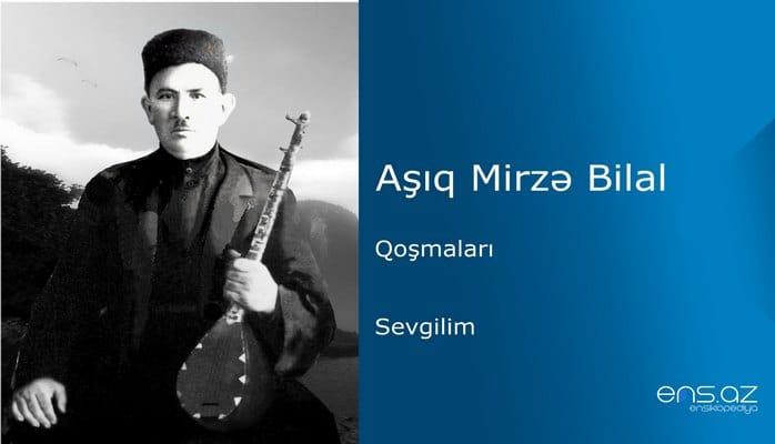 Aşıq Mirzə Bilal - Sevgilim
