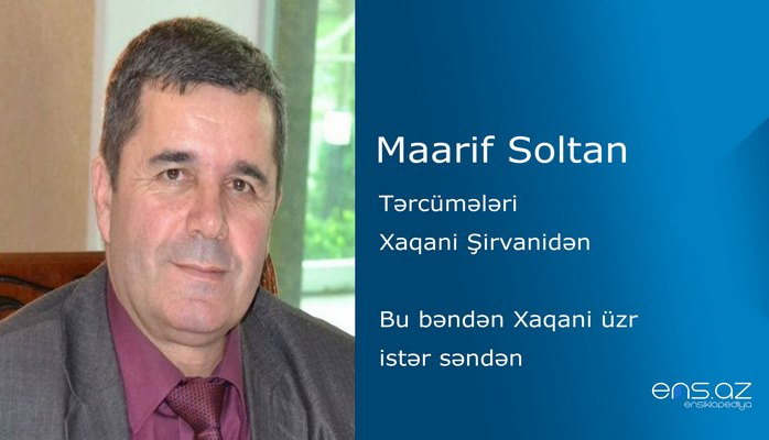 Maarif Soltan - Bu bəndən Xaqani üzr istər səndə