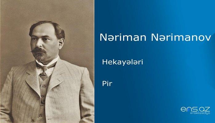 Nəriman Nərimanov - Pir