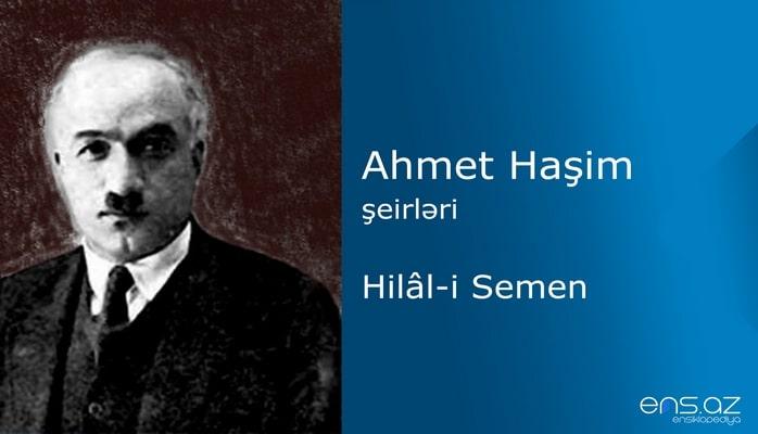Ahmet Haşim - Hilali Semen
