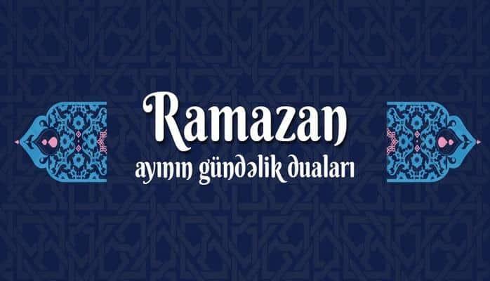 Mübarək Ramazan ayının gündəlik duaları