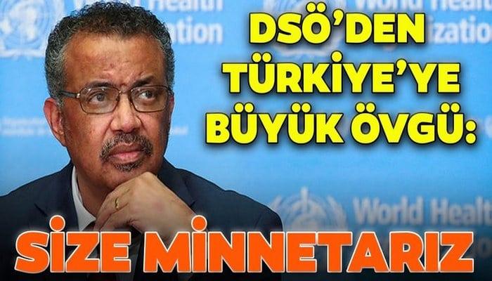 Son dakika haberi: DSÖ'den Türkiye'ye büyük övgü: Size minnetarız...