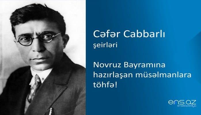 Cəfər Cabbarlı - Novruz Bayramına hazırlaşan müsəlmanlara töhfə!
