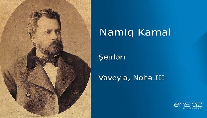 Namiq Kamal - Vaveyla, Nohə III