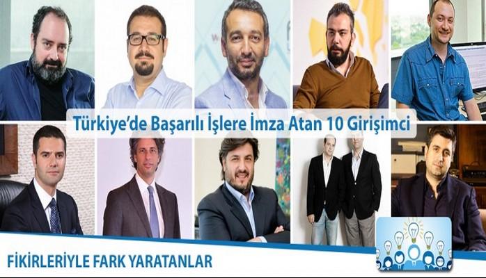 Türkiye'de başarılı işlere imza atan 10 Girişimci