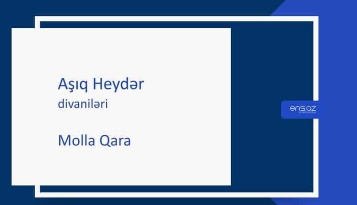 Aşıq Heydər - Molla Qara