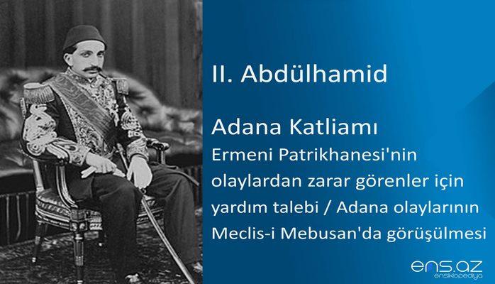 II. Abdülhamid - Adana Katliamı/Ermeni Patrikhanesi'nin olaylardan zarar görenler için yardım talebi (Adana olaylarının Meclis-i Mebusan'da görüşülmesi)