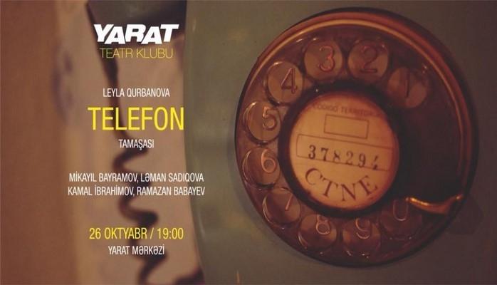 В «YARAT» состоится показ спектакля «Телефон»