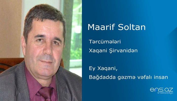 Maarif Soltan - Ey Xaqani, Bağdadda gəzmə vəfalı insan