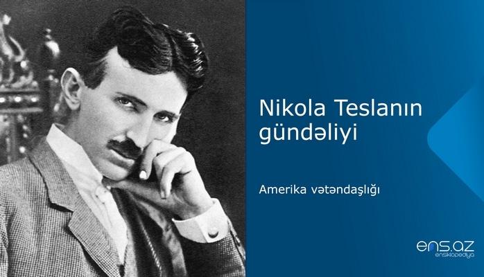 Nikola Teslanın gündəliyi: Amerika vətəndaşlığı