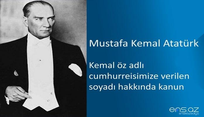 Mustafa Kemal Atatürk - Kemal öz adlı cumhurreisimize verilen soyadı hakkında kanun (24 Kasım 1934)