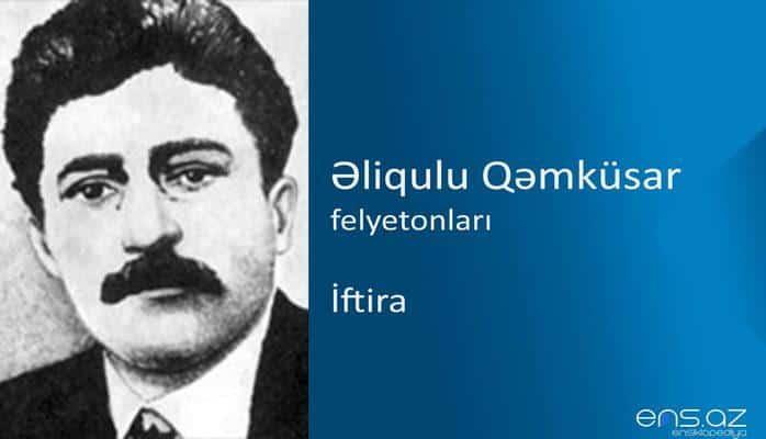 Əliqulu Qəmküsar - İftira