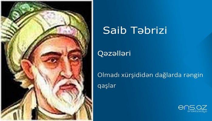 Saib Təbrizi - Olmadı xurşididən dağlarda rəngin qaşlar