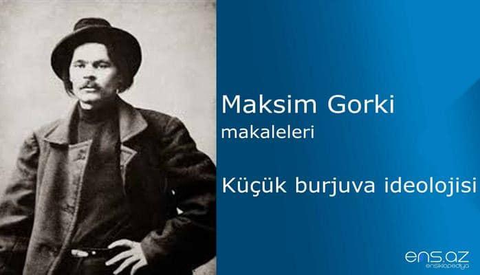 Maksim Gorki - Küçük burjuva ideolojisi