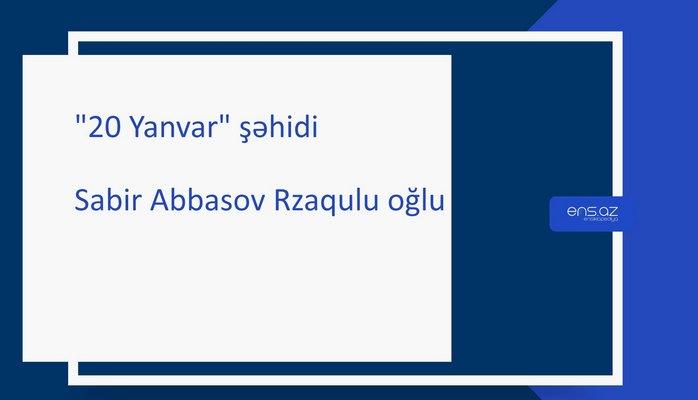 Sabir Abbasov Rzaqulu oğlu
