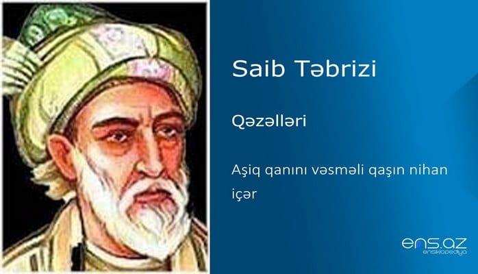 Saib Təbrizi - Aşiq qanını vəsməli qaşın nihan içər