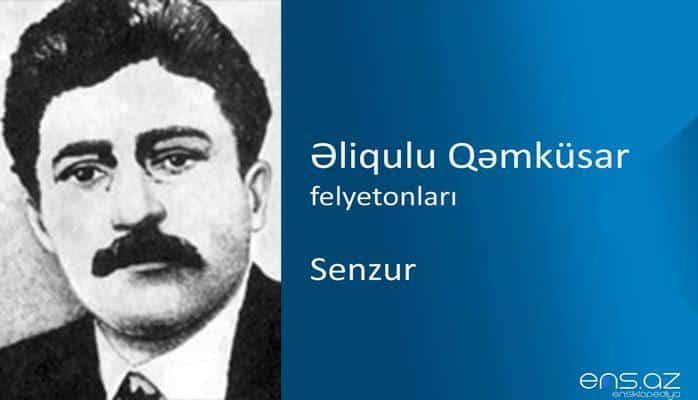 Əliqulu Qəmküsar - Senzur