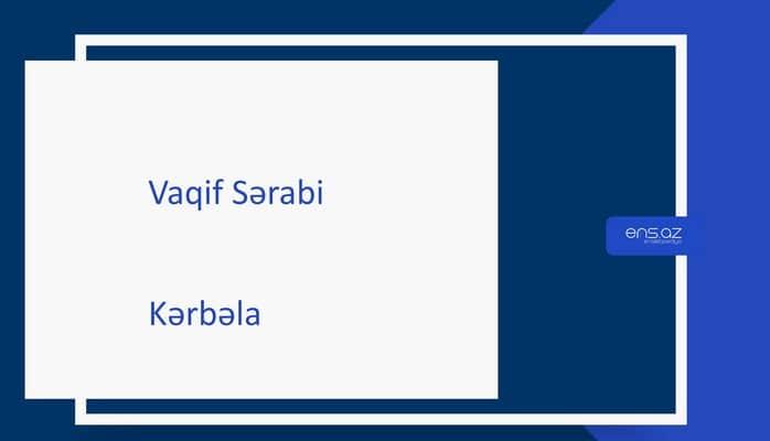Vaqif Sərabi - Kərbəla
