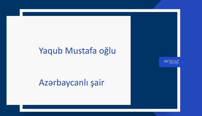 Yaqub Mustafa oğlu