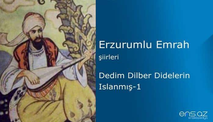 Erzurumlu Emrah - Dedim dilber didelerin ıslanmış - 1