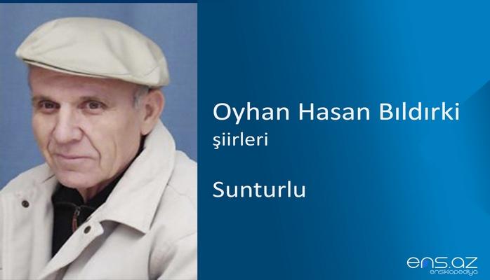 Oyhan Hasan Bıldırki - Sunturlu