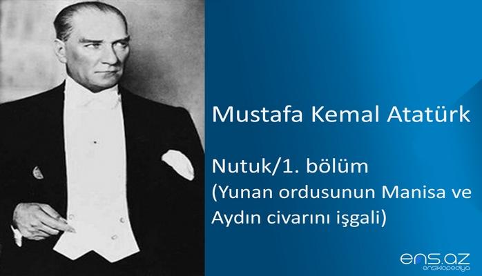 Mustafa Kemal Atatürk - Nutuk/1. bölüm/Yunan ordusunun Manisa ve Aydın civarını işgali