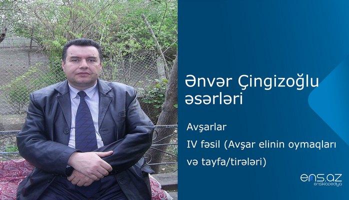 Ənvər Çingizoğlu - Avşarlar/IV fəsil (Avşar elinin oymaqları və tayfa-tirələri)