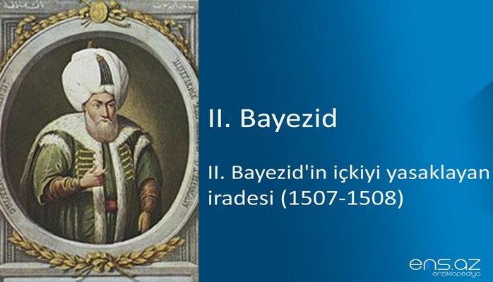 II. Bayezid - II. Bayezid'in içkiyi yasaklayan iradesi