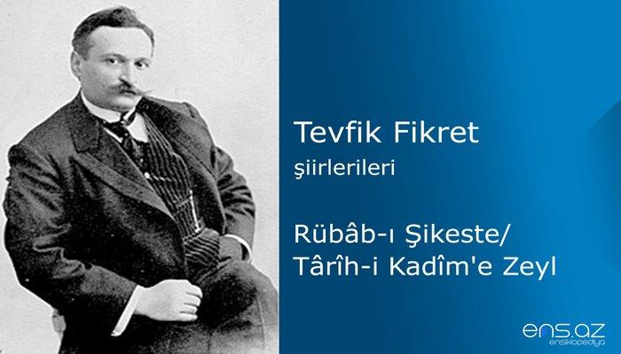 Tevfik Fikret - Rübabı Şikeste/Tarihi Kadime Zeyl