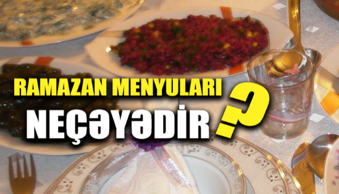 Restoranlarda Ramazan ayı menyusu - Qiymətlər